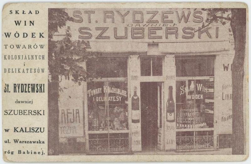 Skład win, wódek, towarów kolonjalnych i delikatesów, St. Rydzewski dawniej Szuberski w Kaliszu ul. Warszawska róg Babinej.