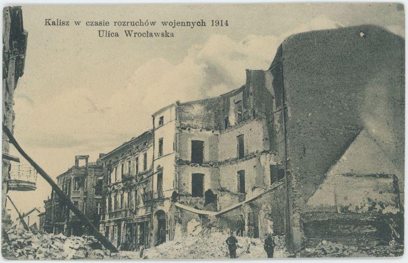 Ulica Wrocławska. Kalisz w trakcie rozruchów wojennych 1914